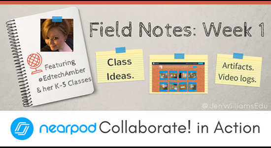 Field Notes Week 1: Nearpod Collaborate! in Action