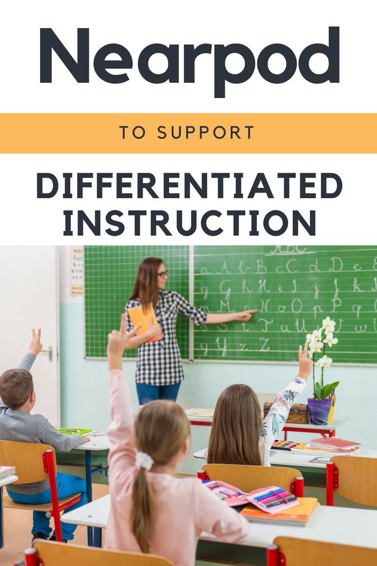 Are you a classroom teacher looking for differentiated instruction ideas? Use Nearpod to strengthen technology in the classroom while also providing differentiated centers and lesson plans without taking time from your day!