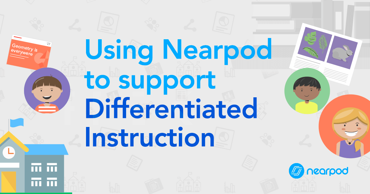 Using Nearpod To Support Differentiated Instruction Nearpod Blog