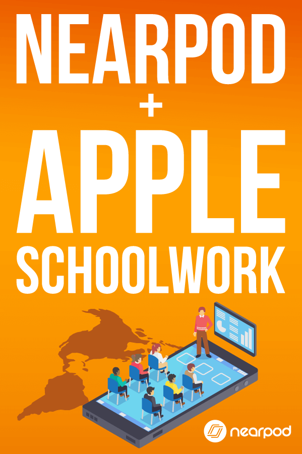 Learn more about Nearpod and Apple Schoolwork so you can integrate technology in the classroom with ease!