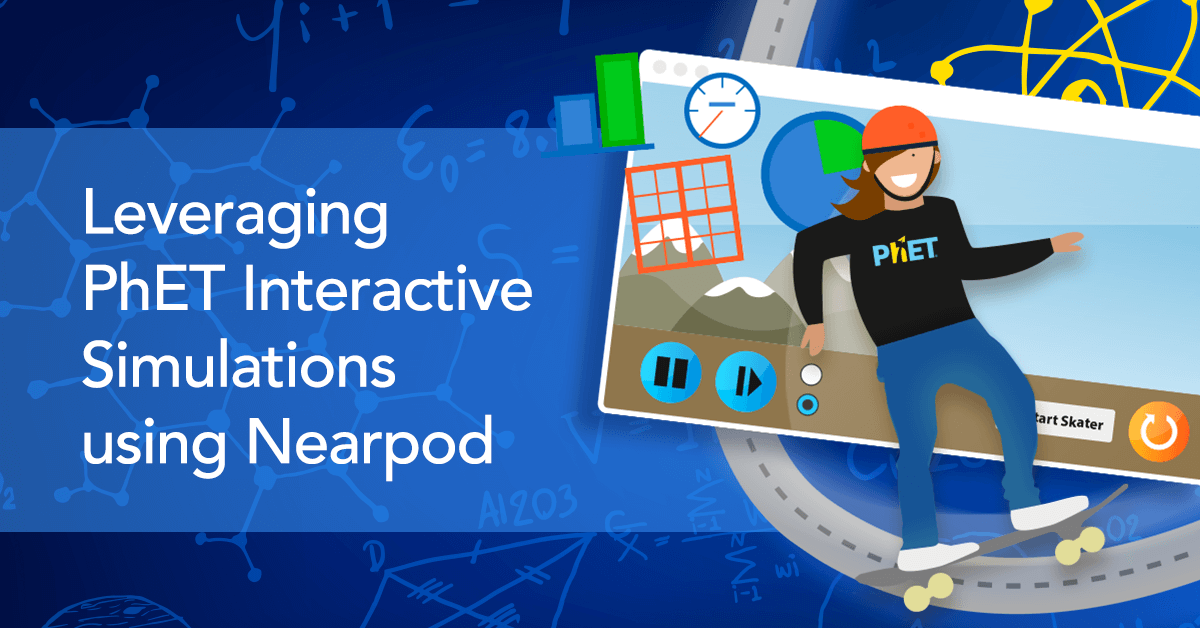 Leveraging PhET Interactive Simulations using Nearpod - Nearpod Blog