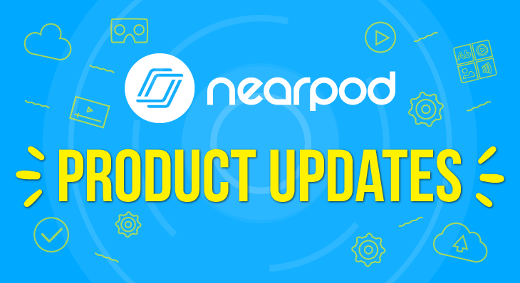 keeping up to date see the latest updates to nearpod