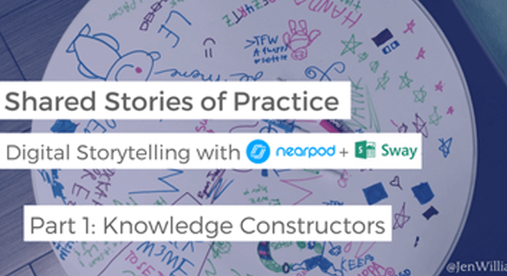 Shared Stories of Pedagogical Practice – Part 1: Knowledge Constructors