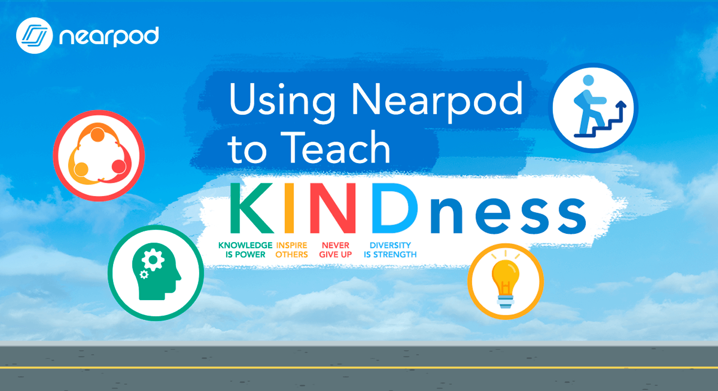 Kindness Curriculum Shown To Improve >> Kindness In The Classroom With Nearpod Nearpod Blog