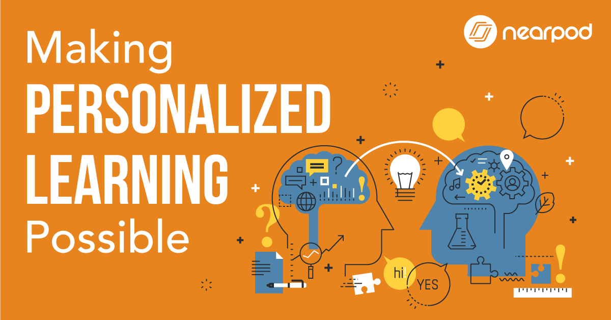 making personalized learning possible nearpod blog
