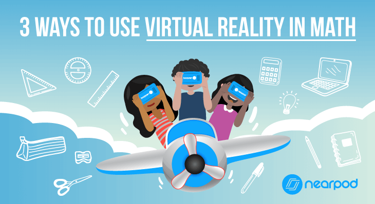 3 Ways to use Virtual Reality in Math