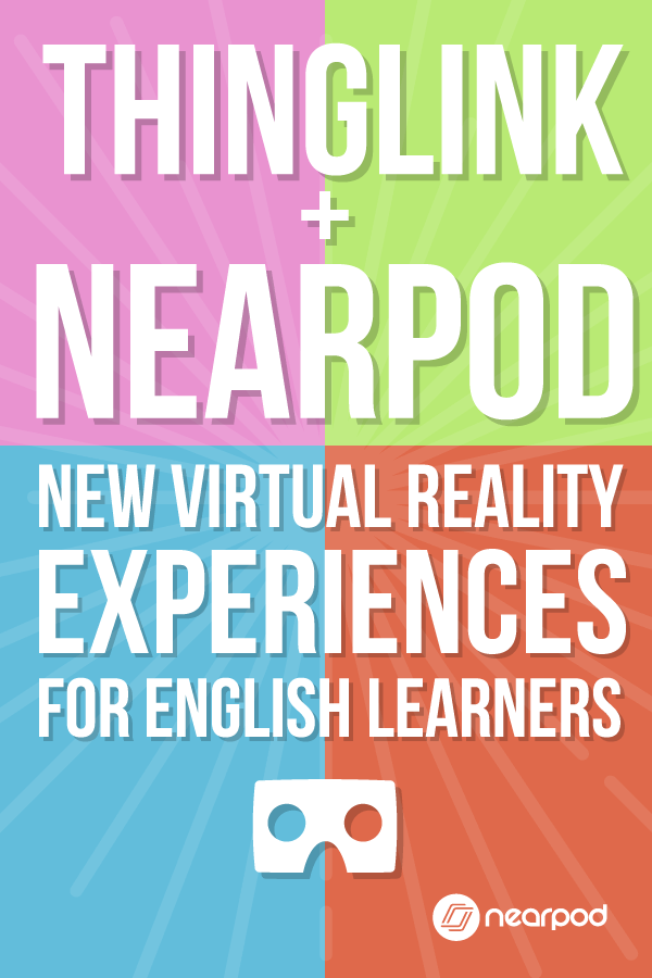 Nearpod and ThingLink have partnered to bring new experiences to language learning! Perfect for English language learners. Integrate technology in the classroom!