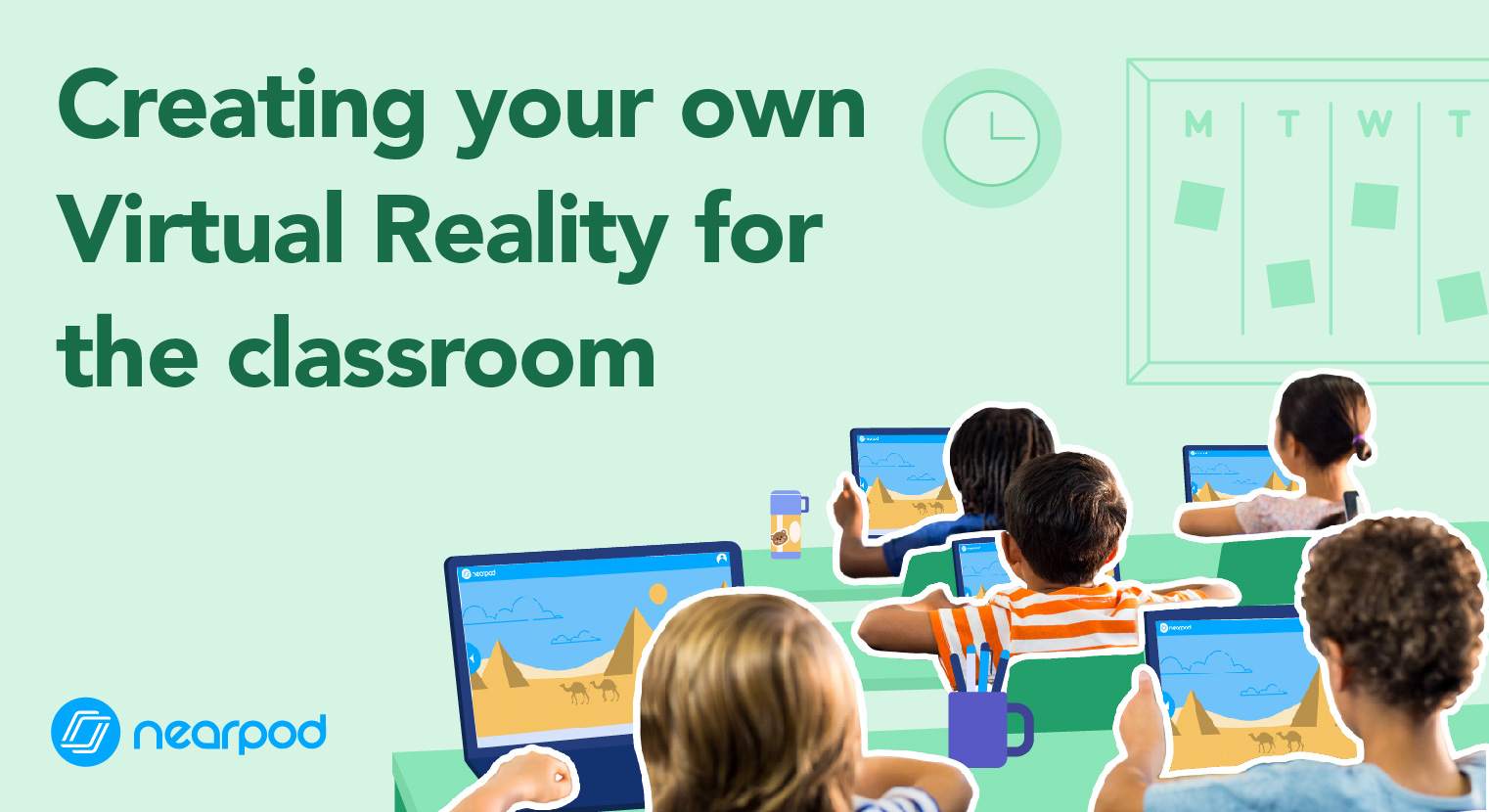 Creating your own Virtual Reality for the classroom