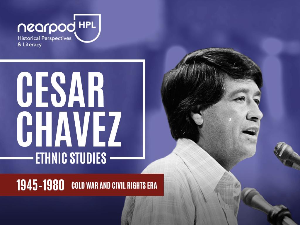 Ethnic_Studies_Cesar-Chavez_Nearpod