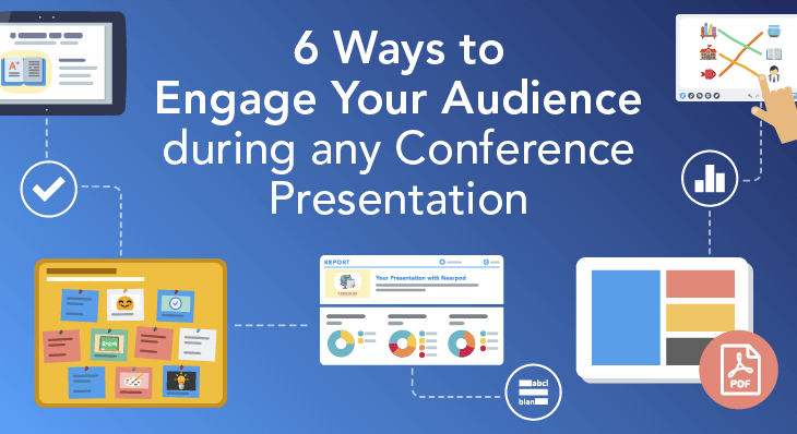 6 Ways to Engage Your Audience during any Conference Presentation