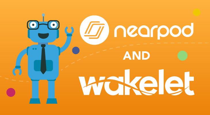 App-smashing Nearpod Wakelet Lessons