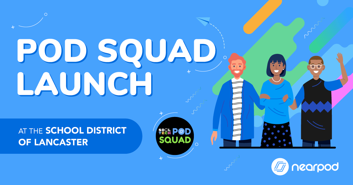 Pod Squad Launch at the School District of Lancaster