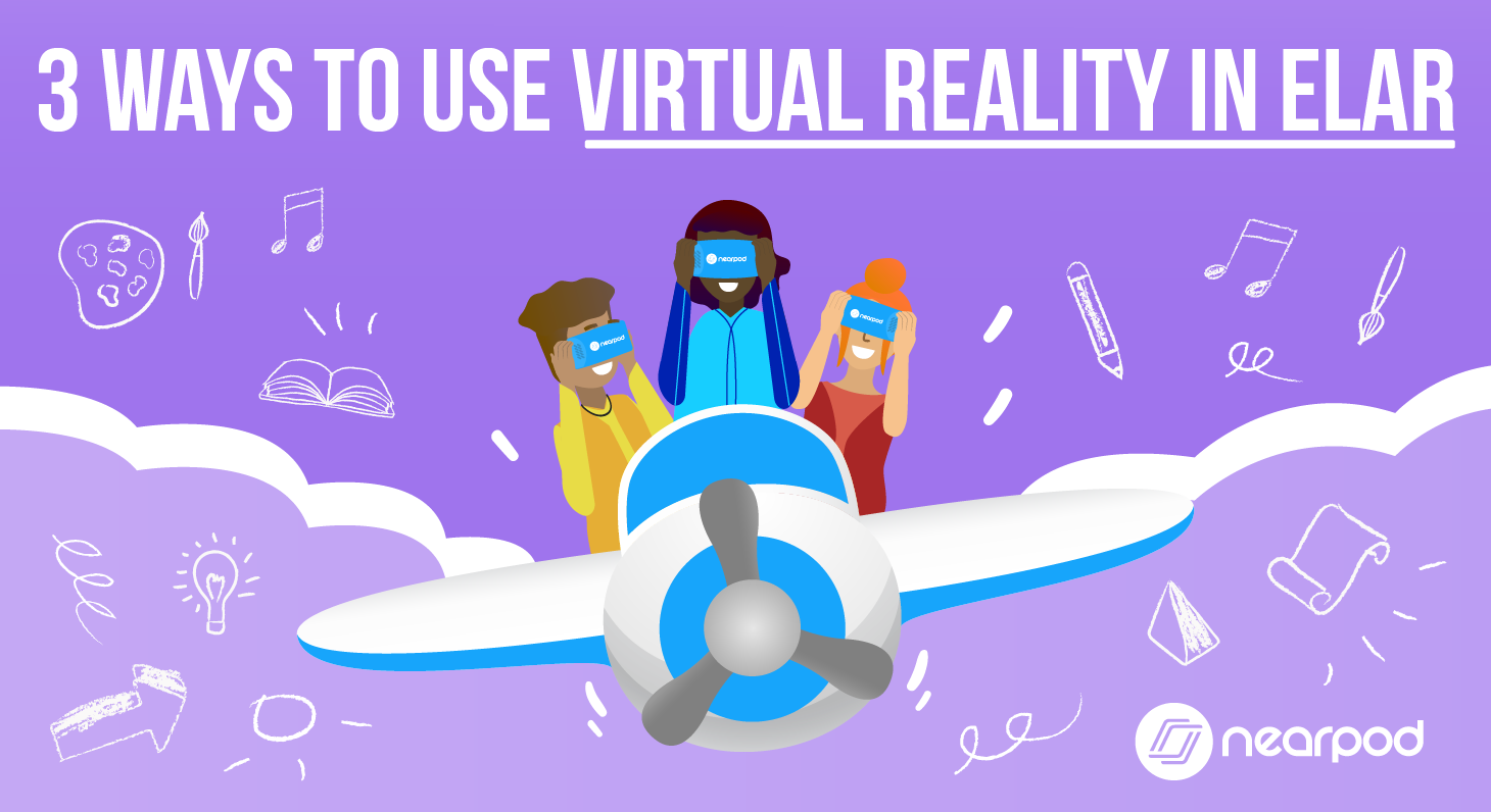 3 Ways to use Virtual Reality in ELA